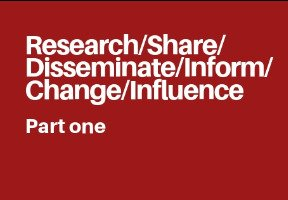 Dissemination – How can we increase our impact? (Part one)